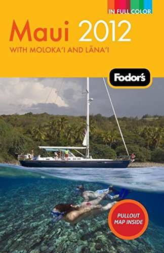 Fodor's Maui 2012: with Molokai and Lanai (Full-color Travel Guide)