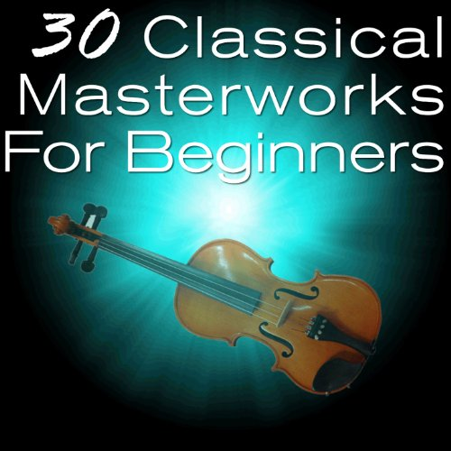 30 Classical Masterworks for B...