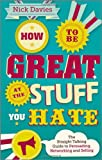 How to Be Great at the Stuff You Hate, Nick Davies, 0857082434