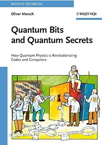 Quantum Bits and Quantum Secrets: How Quantum Physics is revolutionizing Codes and Computers by Brand: Wiley-VCH