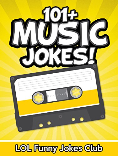 101+ Funny Music Jokes: Hilarious Music & Musician Jokes, Comedy, Puns, and Humor