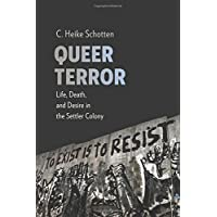 Queer Terror: Life, Death, and Desire in the Settler Colony