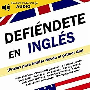 Defiendete En Ingles Frases Para Hablar Desde El Primer Dia