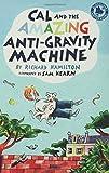 Cal and the Amazing Anti-Gravity Machine, Richard Hamilton, 158234714X