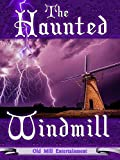 The Haunted Windmill