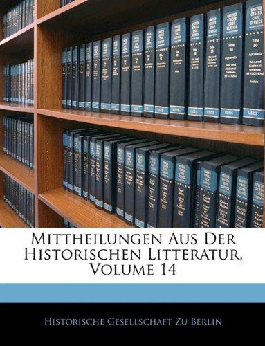 Read Online Mittheilungen Aus Der Historischen Litteratur, Volume 14 (German Edition) pdf