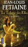 """Afficher """"La trilogie des elfes"""""""