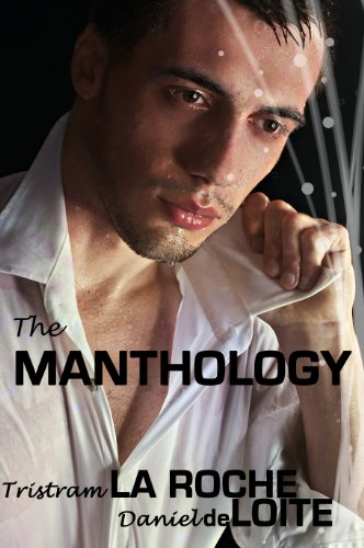 Book: MANTHOLOGY (Gay Collection) by Tristram La Roche & Daniel deLoite