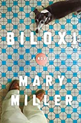 Mary Miller seizes the mantle of southern literature with Biloxi, a tender, gritty tale of middle age and the unexpected turns a life can take. Building on her critically acclaimed novel The Last Days of California and her biting collection A...