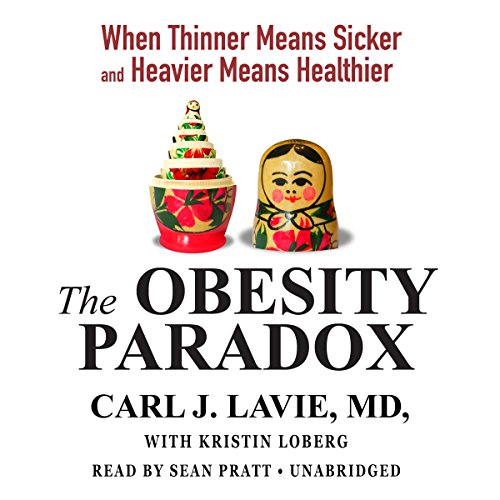 The Obesity Paradox: When Thinner Means Sicker and Heavier Means Healthier; Library Edition