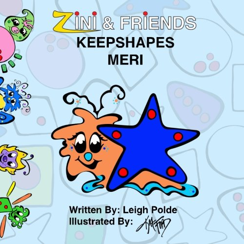 Zini And Friends: Keepshapes Meri (Volume 5)