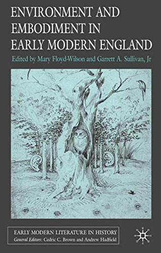Environment and Embodiment in Early Modern England (Early Modern Literature in History)