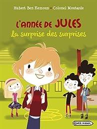 L'année de Jules : La surprise des surprises par Hubert  Ben Kemoun