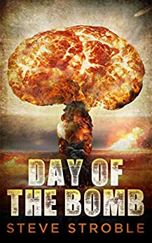 Day of the Bomb (Victory to Dystopia Series Book 1) by [Stroble, Steve]