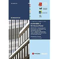Eurocode 2 für Deutschland: DIN EN 1992-1-1 Bemessung und Konstruktion von Stahlbeton- und Spannbetontragwerken - Teil 1-1: Allgemeine ... und konsolidierte Fassung (Beuth Kommentar)