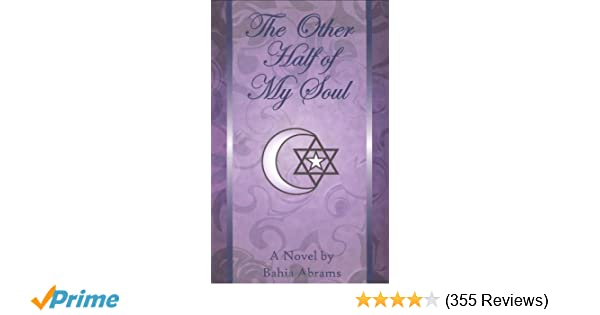 The Other Half Of My Soul Bahia Abrams 9780978954840 Amazoncom