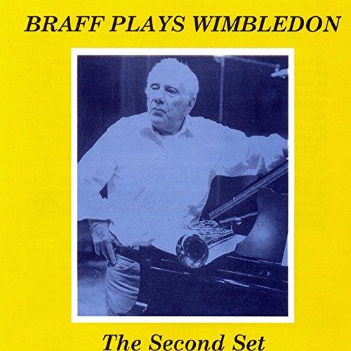 Braff Plays Wimbledon: The Second Set (feat. Warren Vache, Brian Lemon, Roy Williams, Howard Alden, Dave Green & Allan Ganley)