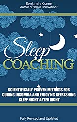 Sleep Coaching  - Scientifically proven methods for curing insomnia and enjoying refreshing sleep, night after glorious night (English Edition)