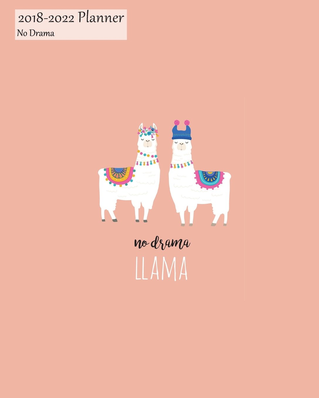 Read Online 2018-2022 Planner No Drama: Large 5 Year Monthly 2018-22 Organizer Includes Yearly and Address Pages With Cute Llama Cover pdf