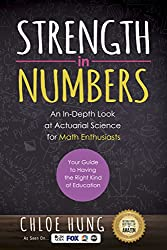 Strength in Numbers: An In-Depth Look at Actuarial Science for Math Enthusiasts by Chloe Hung