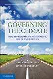 Governing the Climate : New Approaches to Rationality, Power and Politics, , 1107624606