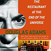 The Restaurant at the End of the Universe: The Hitchhiker's Guide to the Galaxy, Book 2 | Douglas Adams
