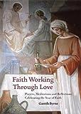 Faith Working Through Love, Gareth Byrne, 1847304893