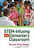 STEM-Infusing the Elementary Classroom 1st Edition