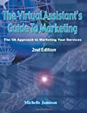 The Virtual Assistants Guide to Marketing, Michelle Jamison, 1595712313