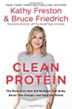 #3: Clean Protein: The Revolution that Will Reshape Your Body, Boost Your Energy—and Save Our Planet