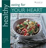 Healthy Eating for Your Heart: In Association with Heart UK, the Cholesterol Charity (Healthy Eating Series)