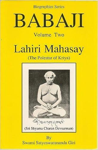 Babaji, Vol. 2: Lahiri Mahasay: The Polestar of Kriya: Swami ...