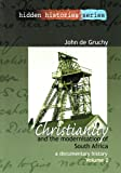 Christianity and the Modernisation of South Africa, 1867-1936, John W. De Gruchy, 1868884406