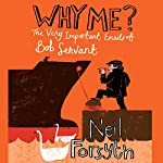 Why Me? The Very Important Emails of Bob Servant | Neil Forsyth