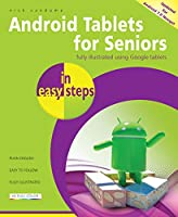 Android Tablets for Seniors in easy steps, 3rd Edition: Covers Android 7.0 Nougat Front Cover