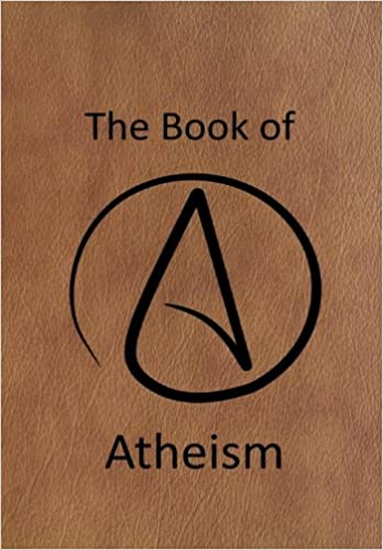 Book The Book of Atheism: Answering the questions about the Atheist Religion