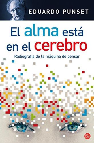 Descargar Libro El Alma Está En El Cerebro : Radiografía De La Máquina De Pensar Eduardo Punset