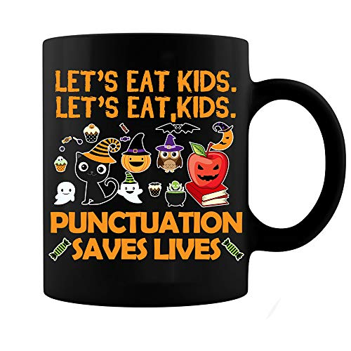 Let's Eat Kids Punctuation Saves Lives English Halloween Gift for Students Teachers Women Men Boys Girls Black Ceramic Coffee Tea Milk Hot Chocolate Mug Cup 11oz ()