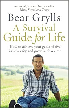 Survival Tips From Bear Grylls: Best Of The Living Legend ...