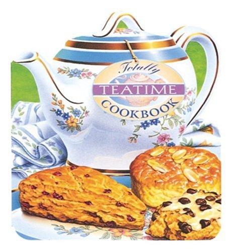 Totally Teatime Cookbook (Totally Cookbooks)