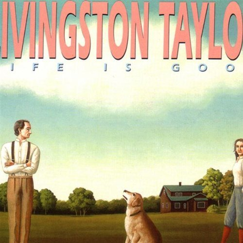 Life Is Good by Livingston Taylor ()