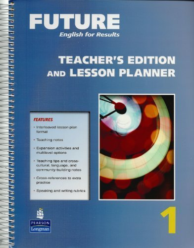 Future English for Results, Teacher's Edition and Lesson Planner, Vol. 1 pdf