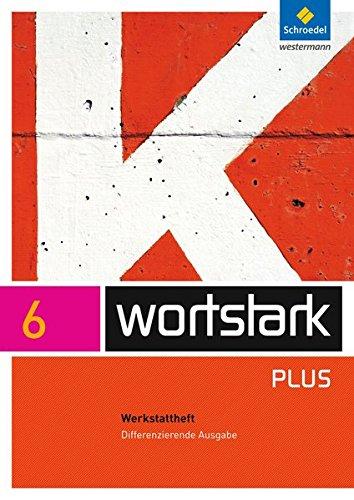 wortstark-plus-differenzierende-allgemeine-ausgabe-2009-werkstattheft-6