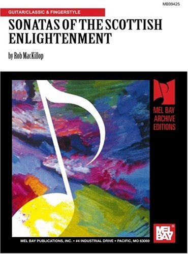 Mel Bay presents Sonatas of the Scottish Englightenment Arranged for Guitar ()