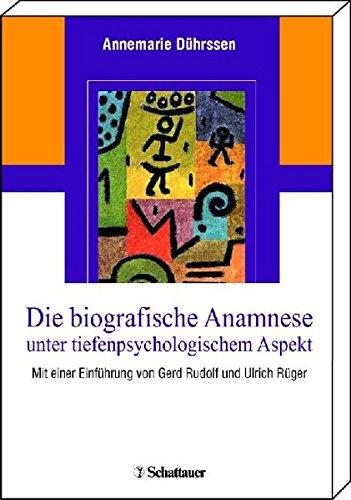 die-biografische-anamnese-unter-tiefenpsychologischem-aspekt-mit-einer-einfhrung-von-gerd-rudolf-und-ulrich-rger