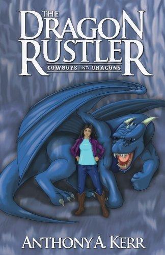 The Dragon Rustler (Cowboys and Dragons Book 1)