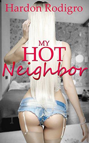 Consider, that my hot neighbor