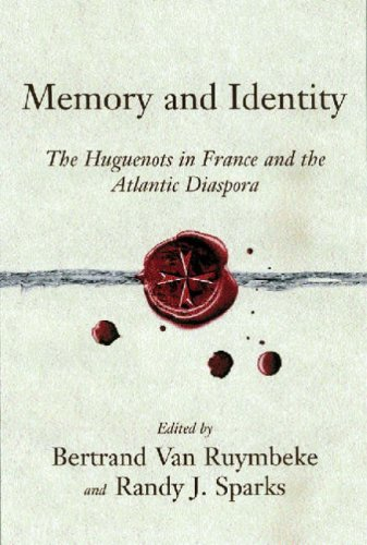 Books : Memory and Identity: The Huguenots in France and the Atlantic Diaspora (Carolina Lowcountry and the Atlantic World)