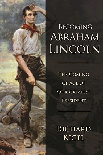 Becoming Abraham Lincoln: The Coming of Age of Our Greatest President cover