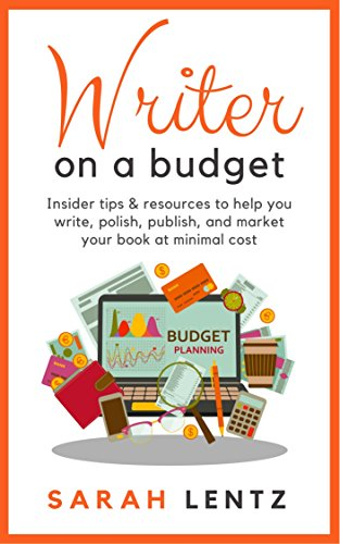 Download for free Writer on a Budget: Insider tips and resources to help you write, polish, publish, and market your book at minimal cost